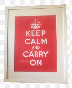 Keep Calm And Carry On - Text Picture Frames Keep Calm And Carry On Font Rectangle PNG