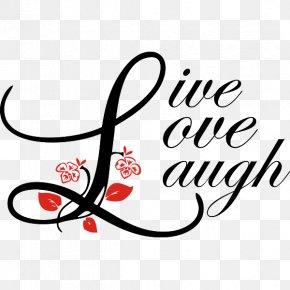 Live Love Laugh - Script Typeface Letter Cursive Font PNG