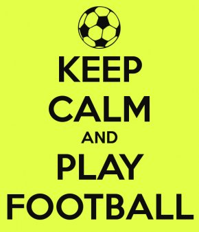 Play Football - T-shirt Keep Calm And Carry On Game Poster Play PNG