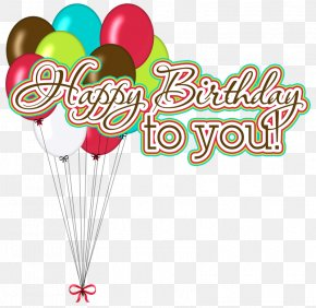 Happy Birthday - Happy Birthday To You Greeting Card Wish Clip Art PNG