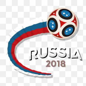 World Cup 2018 - 2018 FIFA World Cup 2014 FIFA World Cup Russia Football Sport PNG