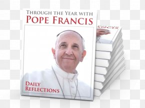 Pope Francis - Through The Year With Pope Francis: Daily Reflections The Holy Year Of Mercy: A Faith-Sharing Guide With Reflections By Pope Francis Pope Francis And The Joy Of Family Life: Daily Reflections World Youth Day 2013 PNG