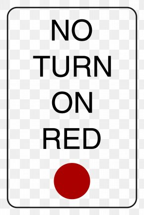 No - Turn On Red Traffic Sign Traffic Light Regulatory Sign PNG