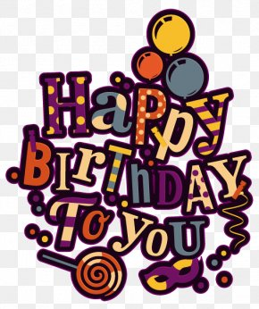 Happy Birthday Vector Elements - Happy Birthday To You Clip Art PNG