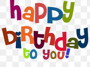 Happy Birthday - Happy Birthday To You Wish Happiness Greeting & Note Cards PNG