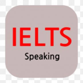 Ielts - International English Language Testing System How To Prepare For IELTS Learning Speech PNG