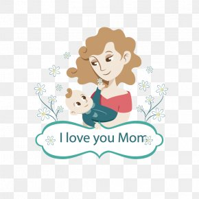 Vector I Love You Mom - Mother Infant Child Love PNG