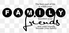 Family - Family Quotation Friendship Happiness Interpersonal Relationship PNG