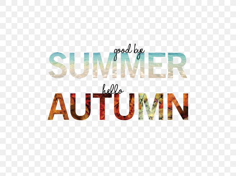 Goodbye Summer, Hello Autumn Quotation, PNG, 792x612px, Goodbye Summer Hello Autumn, Autumn, Blog, Brand, Goodbye Summer Download Free