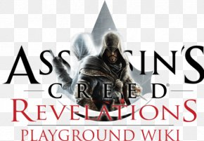 Assassins Creed Revelations - Assassin's Creed: Revelations Assassin's Creed IV: Black Flag Assassin's Creed III Assassin's Creed: Brotherhood PNG