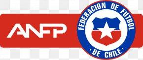 Asociación Nacional De Fútbol Profesional FIFA World Cup Chile National Football Team Sports League PNG