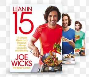 The Shape Plan: 15 Minute Meals With Workouts To Build A Strong, Lean Body The Fat-Loss Plan: 100 Quick And Easy Recipes With Workouts The Lean In 15 Collection:Book - Lean In 15: 15 Minute Meals And Workouts To Keep You Lean And Healthy Joe Wicks Lean In 15 PNG