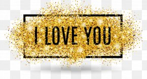 Bright Valentines Day I Love You - Glitter Mother's Day International Women's Day Valentine's Day PNG