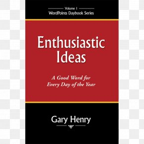 Book - Enthusiastic Ideas: A Good Word For Each Day Of The Year Brand Font Book Product PNG