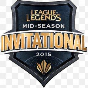 League Of Legends - 2015 Mid-Season Invitational 2017 Mid-Season Invitational League Of Legends Champions Korea 2015 League Of Legends World Championship PNG
