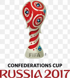 RUSSIA 2018 - 2017 FIFA Confederations Cup 2018 FIFA World Cup The UEFA European Football Championship Chile National Football Team Sport PNG