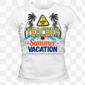T-shirt - T-shirt Summer Vacation School Teacher PNG