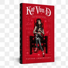 Kat Von D - The Tattoo Chronicles The Mammoth Book Of Tattoos Tattoo Johnny: 3,000 Tattoo Designs Go Big Or Go Home High Voltage Tattoo PNG