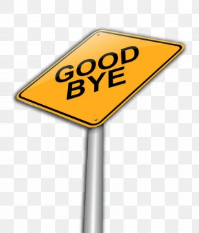 Sign Goodbye - Traffic Sign Brand Text PNG