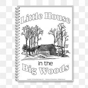 Little House - Little House In The Big Woods Little House Coloring Book Little Town On The Prairie Little House On The Prairie PNG