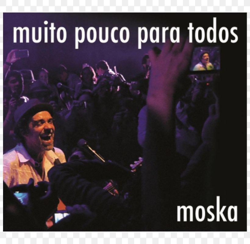 Muito Pouco Para Todos (Ao Vivo) Album, PNG, 800x800px, Muito, Advertising, Album, Album Cover, Compact Disc Download Free
