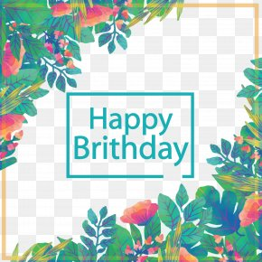 Vector Leaves Decoration Happy Birthday Card - Birthday Greeting Card Euclidean Vector Gift PNG