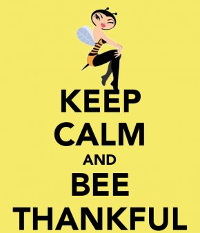 Bee Thankful Cliparts - Keep Calm And Carry On T-shirt Poster Birthday PNG