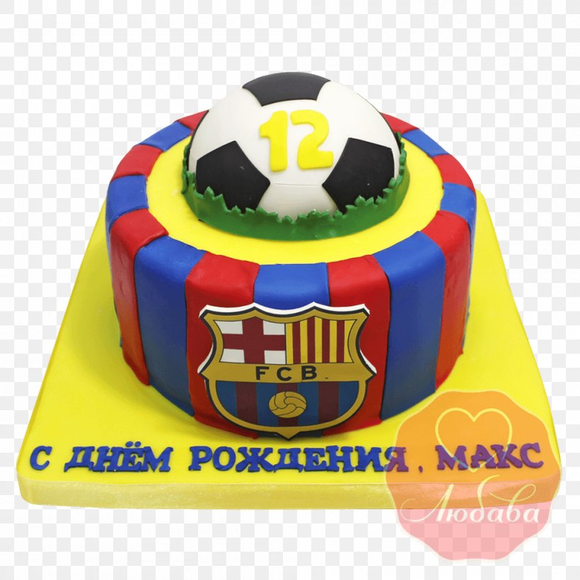 Torte Fc Barcelona Birthday Cake Cake Decorating Football Png 1000x1000px 2017 Torte Ball Barcelona Birthday Download