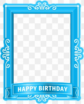Happy Birthday Frame Blue Clip Art - Birthday Cake Happy Birthday To You Clip Art PNG