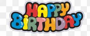 Birthday - Happy Birthday To You Party Wish Font PNG