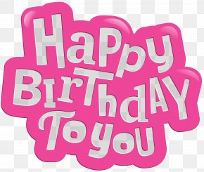 Happy Birthday To You Pink Clip Art Image - Happy Birthday To You Clip Art PNG