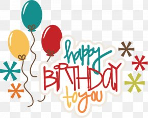 Format Images Of Happy Birthday - Birthday Cake Happy Birthday To You Clip Art PNG