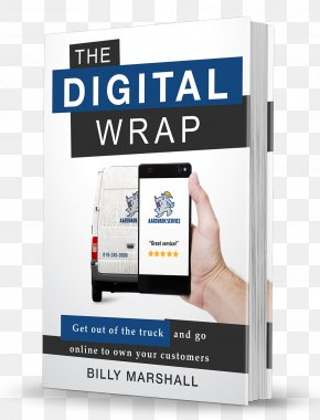 Business - The Digital Wrap: Get Out Of The Truck And Go Online To Own Your Customers Amazon.com Business Book Customer Service PNG