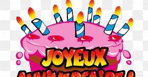 Joyeux Anniversaire - Birthday Cake Happy Birthday To You Party Bon Anniversaire PNG