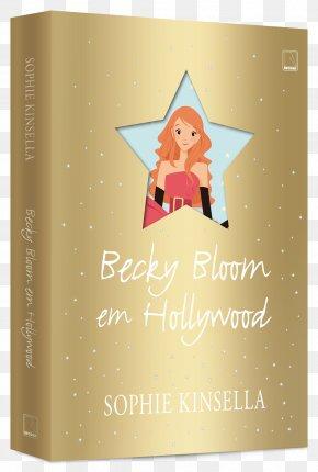 Book - Rebecca Bloomwood Mini Shopaholic Becky Bloom Em Hollywood Shopaholic And Sister The Secret Dreamworld Of A Shopaholic PNG