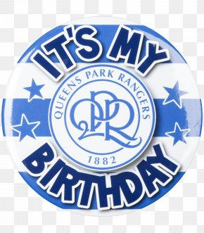Birthday Badge - Queens Park Rangers F.C. Organization Emblem Logo Towel PNG