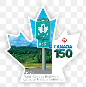 Canada Day Sign - 150th Anniversary Of Canada Trans-Canada Highway Postage Stamps Canada Post Mail PNG