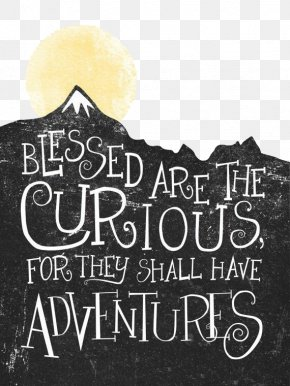 Black English Is Filled With Volcanic Mountains - Adventure Curiosity Quotation Wanderlust Life PNG