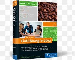 Java Cover - Einführung In Java: Ideal Für Studium, Ausbildung Und Beruf. Sprachgrundlagen Inkl. Objektorientierte Programmierung Und Mehr. Aktuell Zu Java 9 Computer Programming Object-oriented Programming PNG
