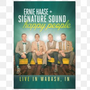 Happy People - Ernie Haase & Signature Sound Happy People Thank You For Saving Me Album I Do Believe PNG