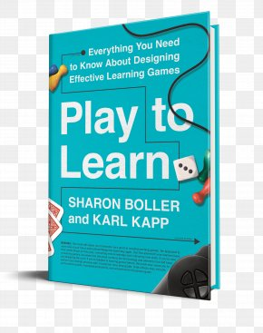 Design - Play To Learn: Everything You Need To Know About Designing Effective Learning Games Game Design Education PNG