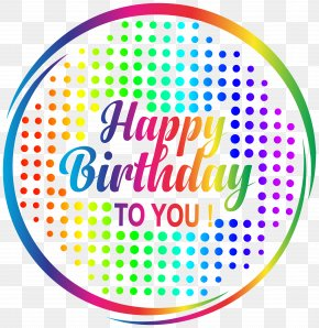 Happy Birthday Multicolour Transparent Clip Art - Birthday Cake Happy Birthday To You Plastic Canvas Clip Art PNG