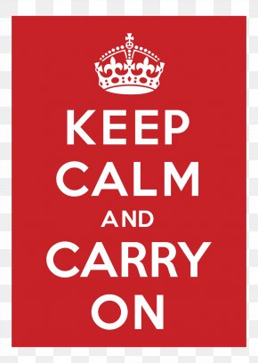 Keep Calm - Keep Calm And Carry On Poster Logo Printing PNG