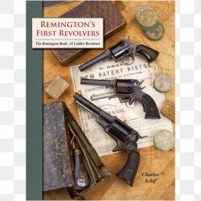James Reid - Trigger Remington's First Revolvers--: The Remington Beals .31 Caliber Revolvers :