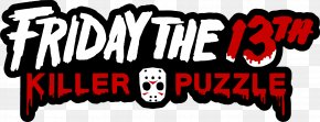 Friday The 13th Logo Transparent - Friday The 13th: Killer Puzzle Jason Voorhees Friday The 13th: The Game PNG