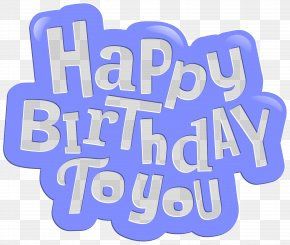 Happy Birthday To You Blue Clip Art Image - Birthday Cake Happy Birthday To You Clip Art PNG