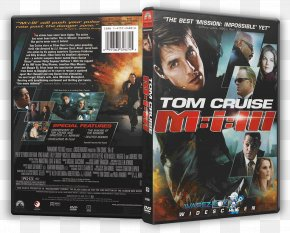 Tom Cruise - Tom Cruise Mission: Impossible III Action Film DVD PNG