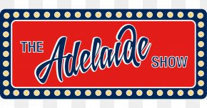 Royal Adelaide Show The Adelaide Show Podcast Television Show Game Show PNG