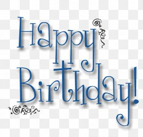 Blue Happy Birthday - Birthday Cake Wish Greeting & Note Cards Clip Art PNG