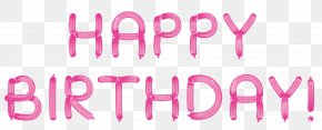 Happy Birthday With Pink Balloons Transparent Clipart - Paper Birthday Scrapbooking PNG